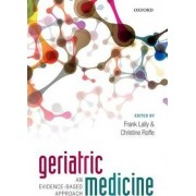 Geriatric Medicine: An Evidence-Based Approach by Frank Lally