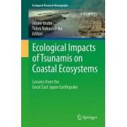 Ecological Impacts of Tsunamis on Coastal Ecosystems by Tohru Nakashizuka