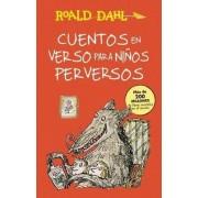 Cuentos En Verso Para Niaos Perversos / Revolting Rhymes by Roald Dahl