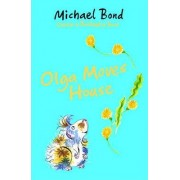 Olga Moves House by Michael Bond
