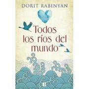 Todos Los Rios del Mundo by Dorit Rabinyan