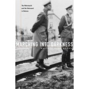 Marching into Darkness by Waitman Wade Beorn