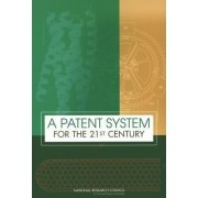 A Patent System for the 21st Century by Committee on Intellectual Property Rights in the Knowledge-Based Economy