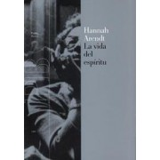 La vida del espiritu / The Life of The Spirit by Hannah Arendt