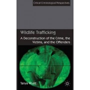 Wildlife Trafficking by Tanya Wyatt