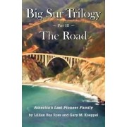 Big Sur Trilogy - Part III - The Road by Lillian Bos Ross