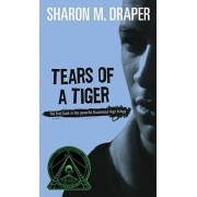 Tears of a Tiger by Sharon M Draper