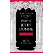 The Variorum Edition of the Poetry of John Donne by John Donne