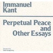 Perpetual Peace and Other Essays on Politics, History, and Morals by Immanuel Kant