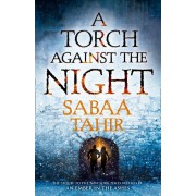 An Ember In The Ashes: A Torch Against The Night(Sabaa Tahir)