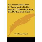Het Veranderlyk Geval, of Standvastige Liefde; Blyspel, L'Amour Peut Tout, Den Derden Druk (1733) by Dirck Pietersz Heynck