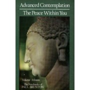 The Notebooks of Paul Brunton: Advanced Contemplation / The Peace within You v. 15 by Paul Brunton