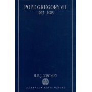 Pope Gregory VII, 1073-1085 by H E Cowdrey