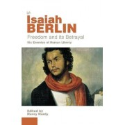 Freedom and Its Betrayal by Isaiah Berlin