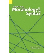 Beginning Morphology and Syntax by Benjamin F Elson