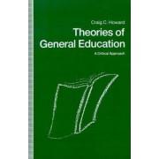 Theories in General Education by Craig C. Howard