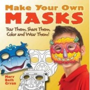 Make Your Own Masks by Mary Beth Cryan