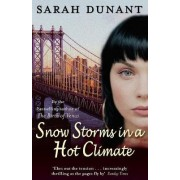 Snow Storms in a Hot Climate by Sarah Dunant