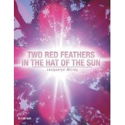 Two Red Feathers in the Hat of the Sun