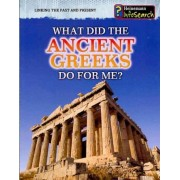What Did the Ancient Greeks Do for Me? by Patrick Catel
