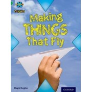 Project X Origins: Green Book Band, Oxford Level 5: Flight: Making Things That Fly by Steph Hughes