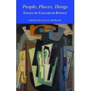 People, Places, Things by Elizabeth Bowen