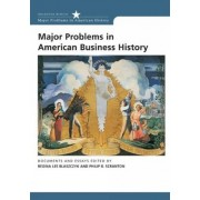 Major Problems in American Business History by Regina Lee Blaszczyk