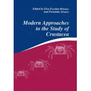 Modern Approaches to the Study of Crustacea by Fernando Alvarez