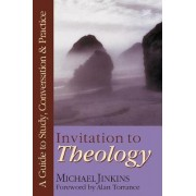 Invitation to Theology by Michael Jinkins