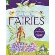 How to Draw and Paint Enchanting Fairies by Barbara Lanza