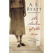 The Shadow of the Sun by A S Byatt