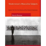 Modernism's Masculine Subjects by Marcia Brennan