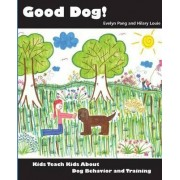 Good Dog! by Evelyn Pang