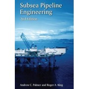 Subsea Pipeline Engineering by Andrew C. Palmer