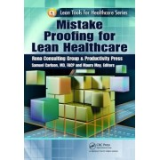 Mistake Proofing for Lean Healthcare by Thomas L. Jackson