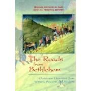 The Roads from Bethlehem by Pegram Johnson