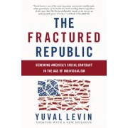 The Fractured Republic: Renewing America's Social Contract in the Age of Individualism, Paperback