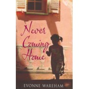 Never Coming Home by Evonne Wareham