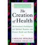 Creation of Health: Three Rivers Press Edition by Caroline M. Myss