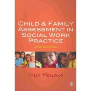 Child and Family Assessment in Social Work Practice by Sally Holland
