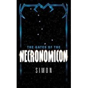 The Gates of the Necronomicon by Simon