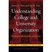 Understanding College and University Organization: Dynamics of the System Volume 2 by James L. Bess