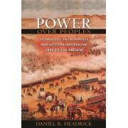 Power over Peoples by Daniel R. Headrick