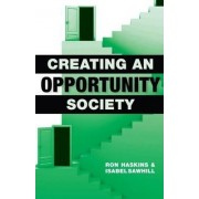 Creating an Opportunity Society by Ron Haskins