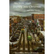 Journey into Christmas and Other Stories by Bess Streeter Aldrich