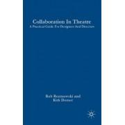 Collaboration in Theatre by Rob Roznowski