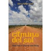 Camino Del Sol by Rigoberto Gonzalez