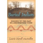 Buried Indians by Laurie Hovell McMillin