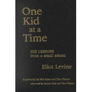 One Kid at a Time by Eliot Levine