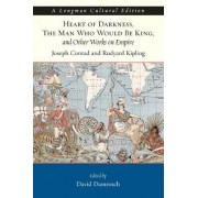 Heart of Darkness, the Man Who Would be King, and Other Works on Empire by Joseph Conrad